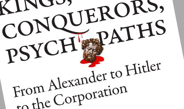 Cropped image of the cover of Kings, Conquerors, Psychopaths